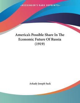 America's Possible Share in the Economic Future of Russia (1919)