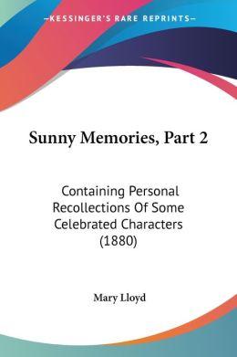 Sunny Memories, Part 2