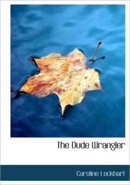 The Dude Wrangler (Large Print Edition)