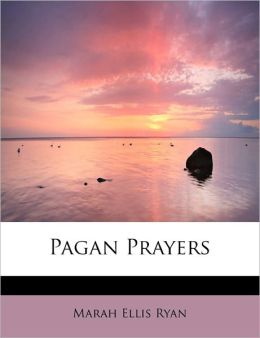 Pagan Prayers