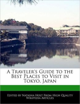 A Traveler's Guide to the Best Places to Visit in Tokyo, Japan