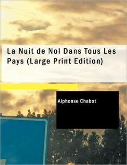 La Nuit De Nol Dans Tous Les Pays (Large Print Edition)