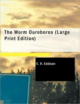 The Worm Ouroboros (Large Print Edition)