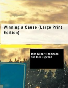 Winning A Cause (Large Print Edition)