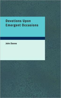 Devotions Upon Emergent Occasions