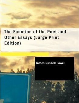 The Function Of The Poet And Other Essays (Large Print Edition)