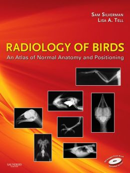 Radiology of Birds: An Atlas of Normal Anatomy and Positioning