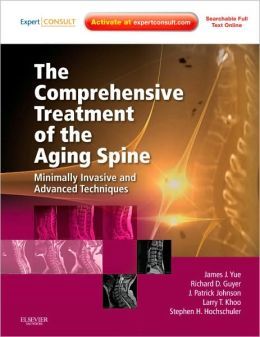 The Comprehensive Treatment of the Aging Spine: Minimally Invasive and Advanced Techniques (Expert Consult - Online and Print)