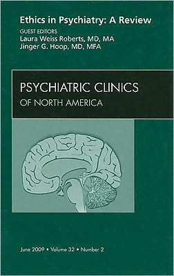 Ethics in Psychiatry: A Review, An Issue of Psychiatric Clinics