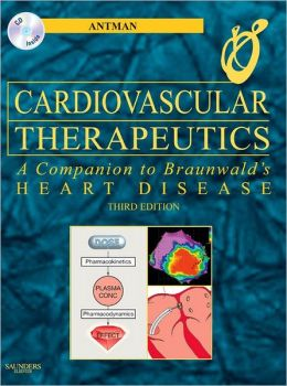 Cardiovascular Therapeutics: A Companion to Braunwald's Heart Disease