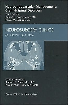 Neuroendovascular Management: Cranial/Spinal Disorders, An Issue of Neurosurgery Clinics
