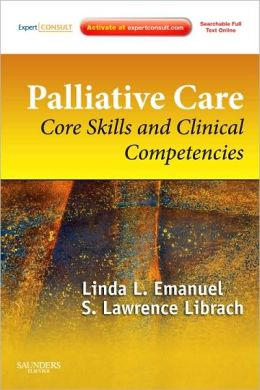 Palliative Care: Core Skills and Clinical Competencies, Expert Consult Online and Print