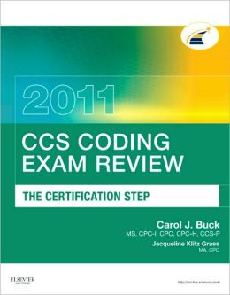 CCS Coding Exam Review 2011: The Certification Step