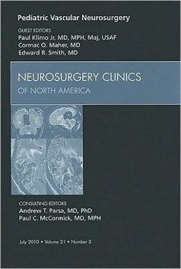 Pediatric Vascular Neurosurgery, An Issue of Neurosurgery Clinics