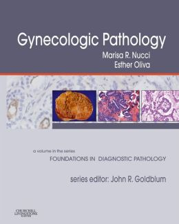 Gynecologic Pathology: A Volume in Foundations in Diagnostic Pathology Series