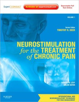 Neurostimulation for the Treatment of Chronic Pain: Volume 1: A Volume in the Interventional and Neuromodulatory Techniques for Pain Management Series; Expert Consult Premium Edition -- Enhanced Online Features and Print