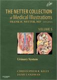 Book Cover Image. Title: The Netter Collection of Medical Illustrations - Urinary System:  Volume 5, Author: Christopher R Kelly