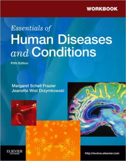 Workbook for Essentials of Human Diseases and Conditions ...