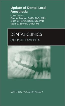 Update of Dental Local Anesthesia, An Issue of Dental Clinics