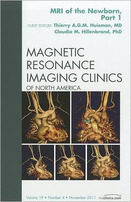 MRI of the Newborn, Part I, An Issue of Magnetic Resonance Imaging Clinics
