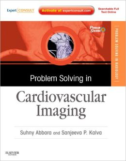 Problem Solving in Radiology: Cardiovascular Imaging: Expert Consult - Online and Print