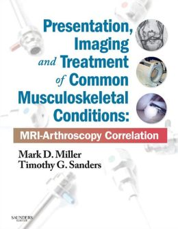 Presentation, Imaging and Treatment of Common Musculoskeletal Conditions: MRI-Arthroscopy Correlation