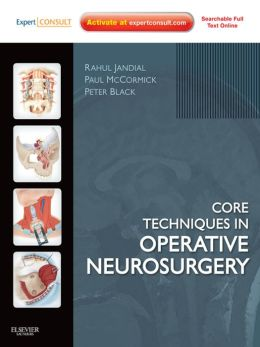 Core Techniques in Operative Neurosurgery: Expert Consult - Online