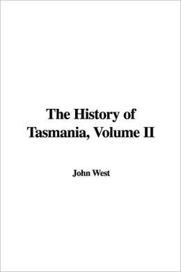 The History of Tasmania, Volume II