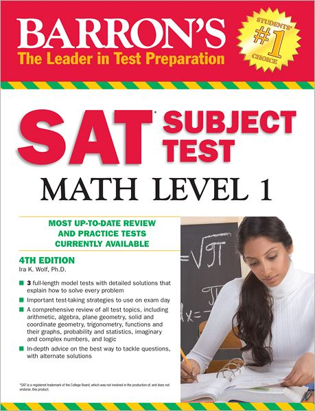 Free new ebooks download Barron's SAT Subject Test Math Level 1, 4th Edition  by Ira K. Wolf Ph.D. (English literature) 9781438000305