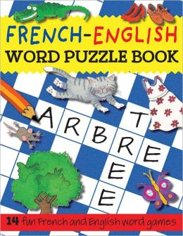 French-English Word Puzzle Book: 14 Fun French and English Word Games