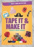 Book Cover Image. Title: Tape It and Make It:  101 Activities with Duct Tape, Author: Richela Fabian Morgan