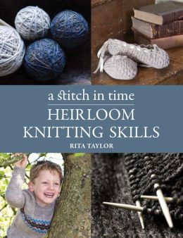 Heirloom Knitting Skills: A Stitch in Time