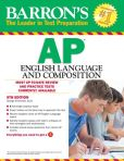 Book Cover Image. Title: Barron's AP English Language and Composition, 5th Edition, Author: Ehrenhaft. George