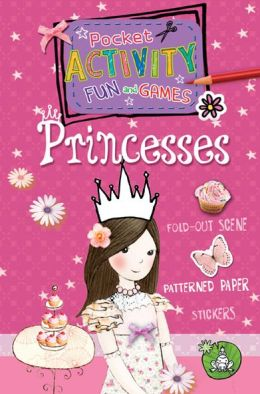 The Princess Pocket Activity Fun & Games: Includes Games, Cutouts, Foldout Scenes, Textures, Stickers, and Stencils