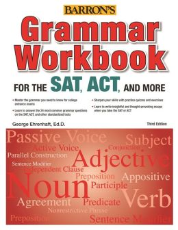 Grammar Workbook for SAT, ACT and More, 3rd Edition