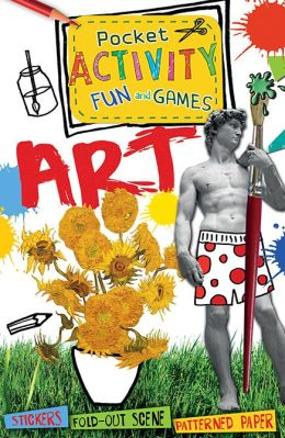 Art Pocket Activity Fun and Games: Games and Puzzles, Fold-out Scenes, Patterned Paper, Stickers!