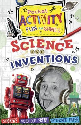 Science and Inventions Pocket Activity Fun and Games: Games and Puzzles, Fold-out Scenes, Patterned Paper, Stickers!