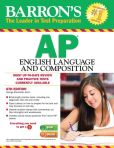 Book Cover Image. Title: Barron's AP English Language and Composition, 6th Edition, Author: George Ehrenhaft Ed.D.