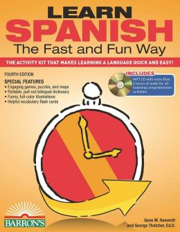 Learn Spanish the Fast and Fun Way with MP3 CD: The Activity Kit That Makes Learning a Language Quick and Easy!