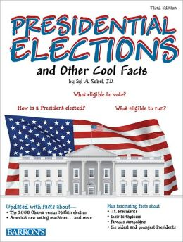 Presidential Elections and Other Cool Facts, 3rd Edition