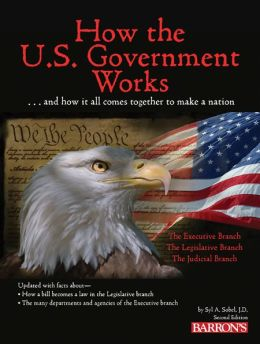 How the US Government Works, 2nd Edition
