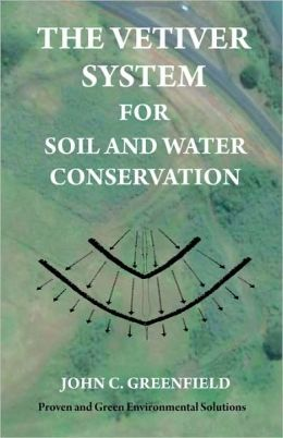 The Vetiver System For Soil And Water Conservation