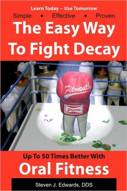 The Easy Way to Fight Decay: Up to 50 Times Better with Oral Fitness