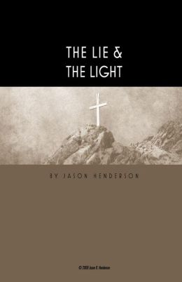 The Lie and the Light: There Is a Lie Hidden in the Heart of Man