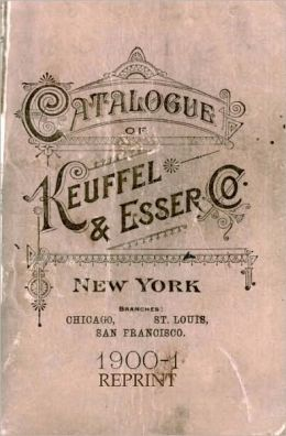 Catalogue of Keuffel and Esser 1900 Reprint