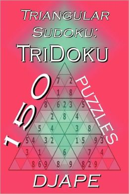 Triangular Sudoku: 150 TriDoku Puzzles
