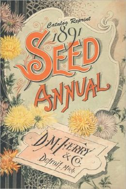 Catalog Reprint 1891 Seed Annual D. M. Ferry & Co.