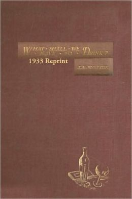 What Shall We Have To Drink? 1933 Reprint