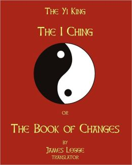 The I-Ching Or The Book Of Changes