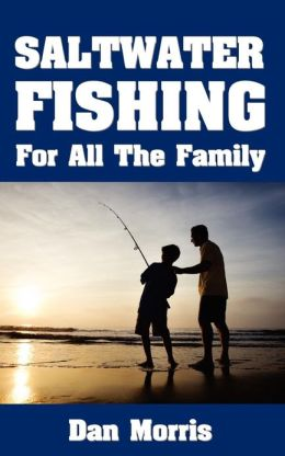 Saltwater Fishing for All the Family